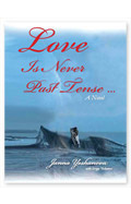 love is never past tense first-edition